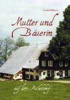 Mutter und Bäuerin auf dem Michelehof - Frida Willmann |