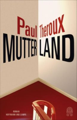 Mutterland, Paul Theroux