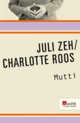 Mutti, Juli Zeh, Charlotte Roos