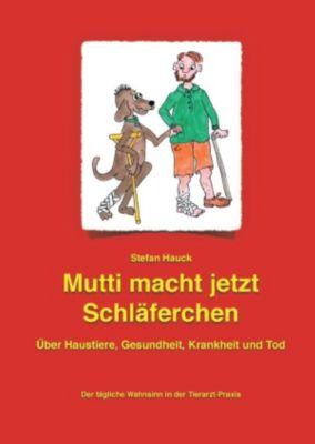 Mutti macht jetzt Schläferchen, Stefan Hauck