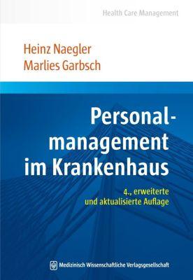 MWV Medizinisch Wissenschaftliche Verlagsgesellschaft mbH & Co. KG: Personalmanagement im Krankenhaus, Heinz Naegler, Marlies Garbsch