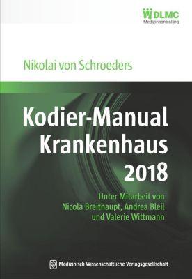 MWV Medizinisch Wissenschaftliche Verlagsgesellschaft mbH & Co. KG: Kodier-Manual Krankenhaus 2018, Nikolai Schroeders