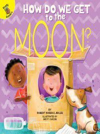 My Adventures: How Do We Get to the Moon?, Robert Rosen