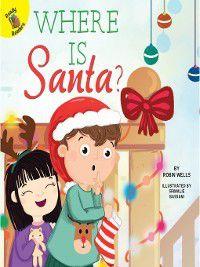 My Adventures: Waiting for Santa, Robin Wells