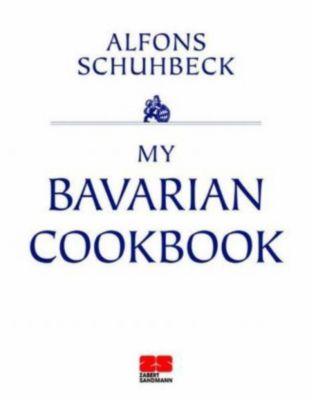 My Bavarian Cookbook, Alfons Schuhbeck