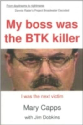 My boss was the BTK killer, Mary Capps
