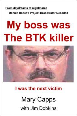 My boss was the BTK killer, Mary Capps