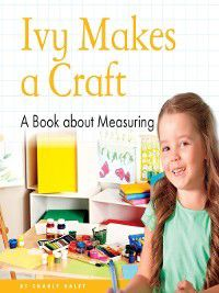 My Day Learning Math: Ivy Makes a Craft, Charly Haley