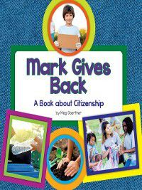 My Day Learning Social Studies: Mark Gives Back, Meg Gaertner