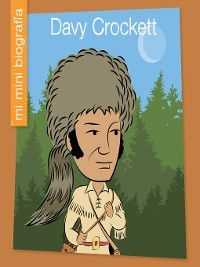 My Early Library: Mi Mini Biografía (My Itty-Bitty Bio): Davy Crockett SP, Emma E. Haldy