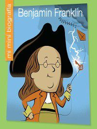 My Early Library: Mi Mini Biografía (My Itty-Bitty Bio): Benjamin Franklin SP, Emma E. Haldy