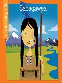My Early Library: Mi Mini Biografía (My Itty-Bitty Bio): Sacagawea SP, Emma E. Haldy