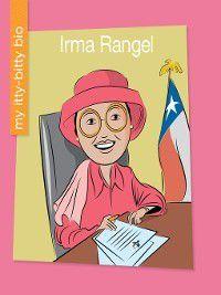My Early Library: My Itty-Bitty Bio: Irma Rangel, Katie Marsico