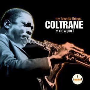 My Favourite Things: Coltrane At Newport, John Coltrane