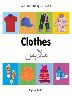My First Bilingual Book–Clothes (English–Arabic), Milet Publishing