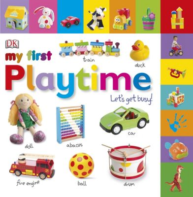 My First Board Book: My First Playtime Let's Get Busy!