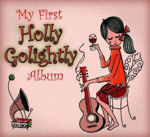 My First Holly Golightly Album, Holly Golightly