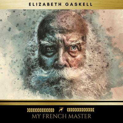 My French Master, Elizabeth Gaskell