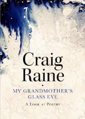 My Grandmother's Glass Eye, Craig Raine