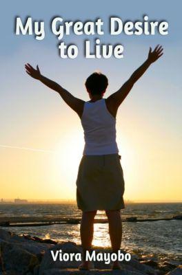 My Great Desire to Live, Viora Mayobo