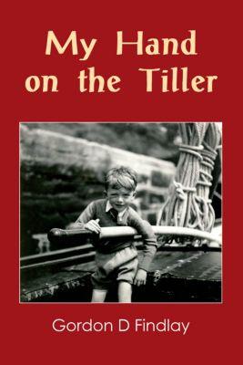 My Hand on the Tiller, Gordon D Findlay