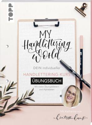 My Handlettering World: Dein individueller Handlettering-Kurs - Übungsbuch - Katharina Till |