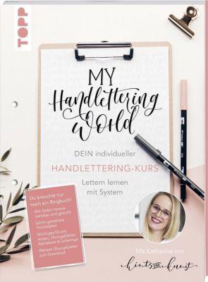 My Handlettering World: Dein individueller Handlettering-Kurs - Katharina Till |