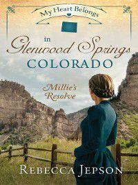 My Heart Belongs: My Heart Belongs in Glenwood Springs, Colorado, Rebecca Jepson