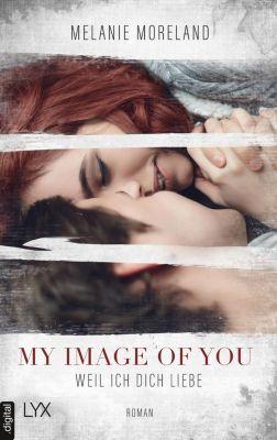My Image of You - Weil ich dich liebe, Melanie Moreland