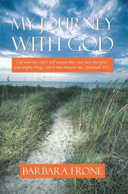My Journey with God, Barbara Frone