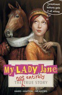 My Lady Jane, Cynthia Hand, Brodi Ashton, Jodi Meadows