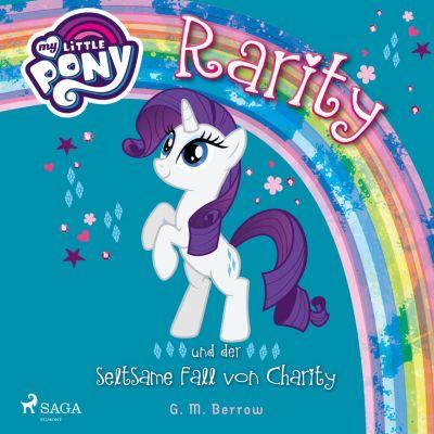 My Little Pony: My Little Pony, Rarity und der seltsame Fall von Charity (Ungekürzt)(Hörbuch-Download) - G. M. Berrow  
