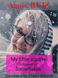 My Little Squirrel followed by Snowflakes, Agnès Ruiz