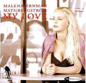 My Love, Malena Ernman