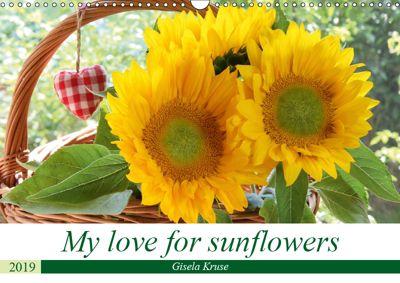 My love for sunflowers (Wall Calendar 2019 DIN A3 Landscape), Gisela Kruse