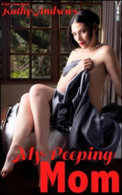 My Peeping Mom (Outrageous Annotated Edition), Kathy Andrews