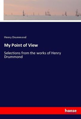 My Point of View, Henry Drummond