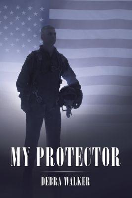My Protector, Debra Walker
