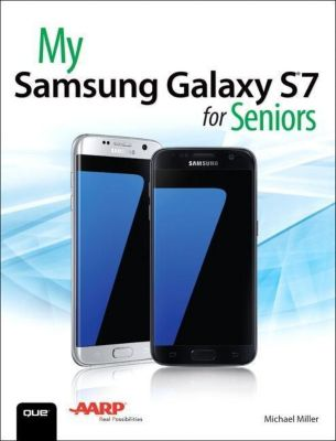 My Samsung Galaxy S7 for Seniors, Michael Miller