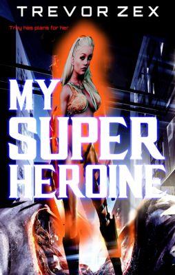 My Superheroine, Trevor Zex