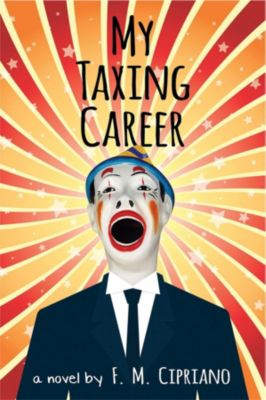 My Taxing Career, F. M. Cipriano