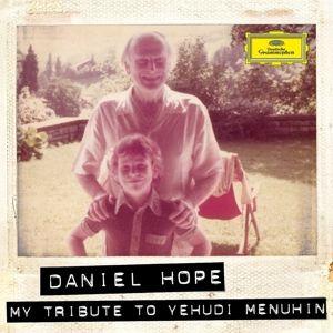 My Tribute To Yehudi Menuhin, Daniel Hope