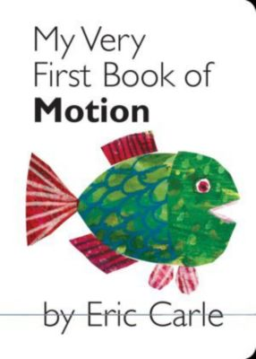 My Very First Book of Motion, Eric Carle