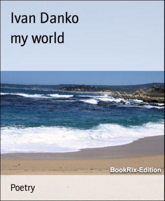 my world, Ivan Danko