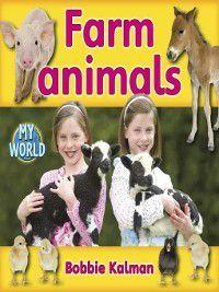 My World: Farm Animals, Bobbie Kalman