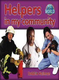 My World: Helpers in My Community, Bobbie Kalman