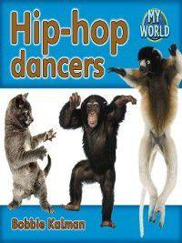 My World: Hip-Hop Dancers, Bobbie Kalman
