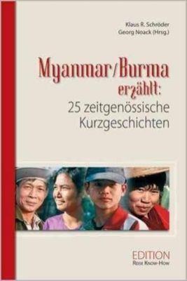 Myanmar/Burma erzählt: 25 zeitgenössische Kurzgeschichten, Klaus R. Schröder