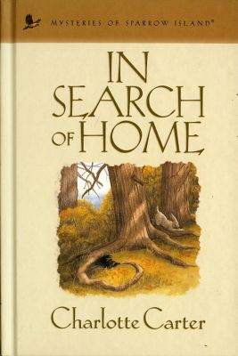 Mysteries of sparrow island: In Search of Home, Charlotte Carter