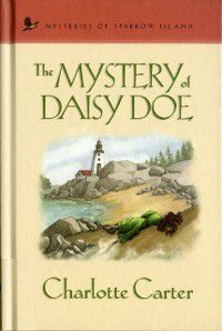 Mysteries of sparrow island: Mystery of Daisy Doe, Charlotte Carter